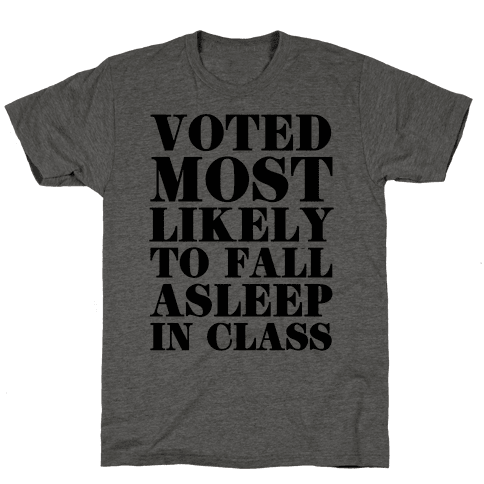 Voted Most Likely to Fall Asleep in Class