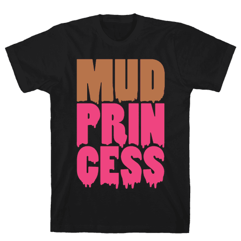 Mud Princess Mens T-Shirt