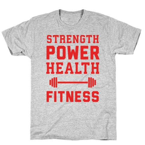 Strength, Power, Health - Fitness Mens T-Shirt