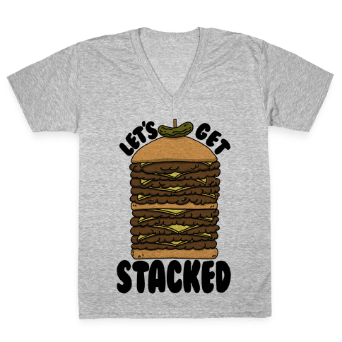 Let's Get Stacked - Burger V-Neck Tee Shirt