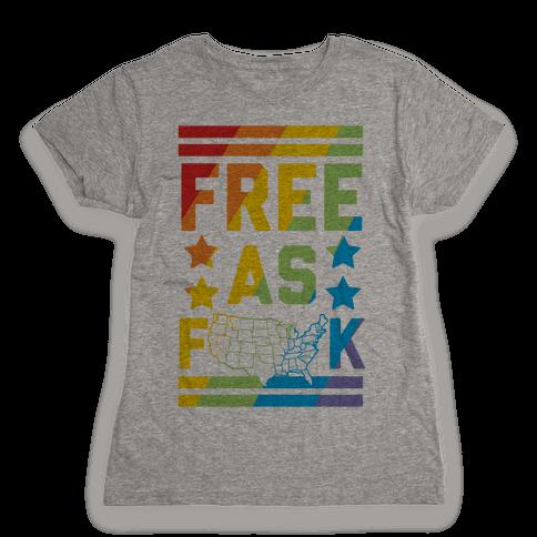 Free As F**k Womens T-Shirt