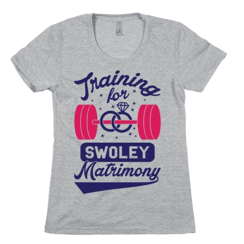 Training For Swoley Matrimony Womens T-Shirt