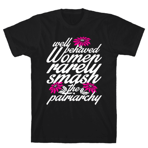 Well Behaved Women Mens T-Shirt