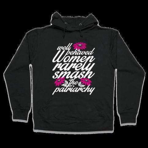Well Behaved Women Hooded Sweatshirt
