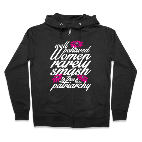Well Behaved Women Zip Hoodie