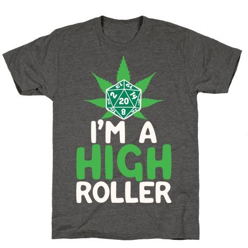 I'm A High Roller T-Shirt