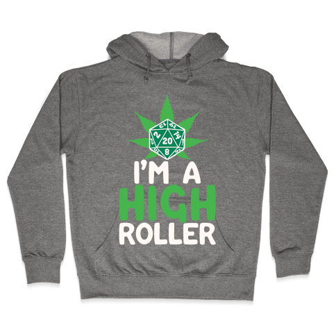 I'm A High Roller Hooded Sweatshirt
