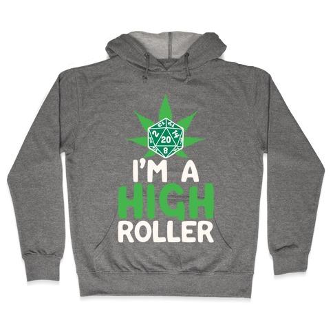 I'm A High Roller Hooded Sweatshirt