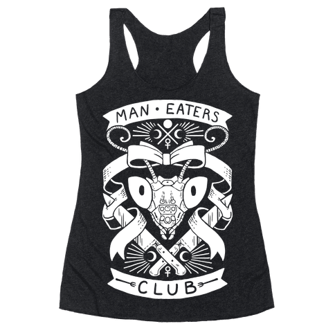 Praying Mantis Man-Eater's Club Racerback Tank Top