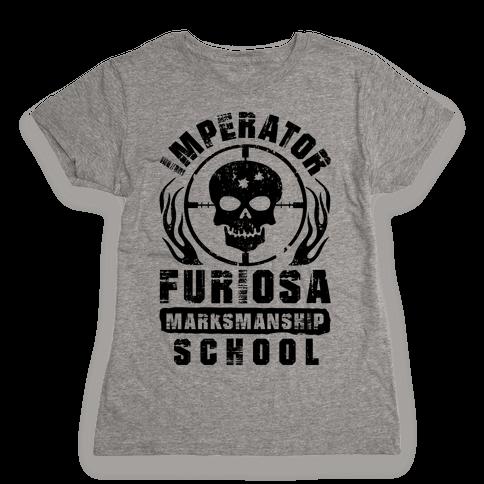Imperator Furiosa Marksmanship School Womens T-Shirt