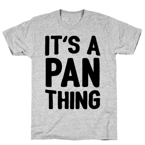 It's A Pan Thing Mens T-Shirt