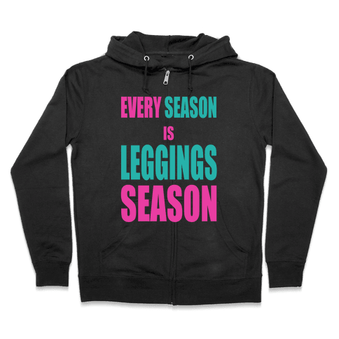 Every Season is Leggings Season (Tank) Zip Hoodie