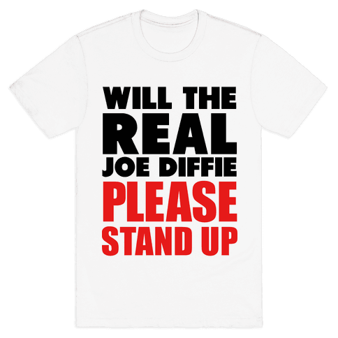 Will the Real Joe Diffie Please Stand Up? Mens T-Shirt