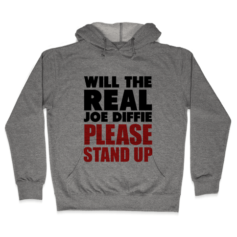 Will the Real Joe Diffie Please Stand Up? Hooded Sweatshirt