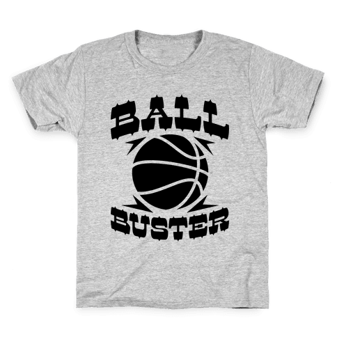 Ball Buster (Basketball) Kids T-Shirt