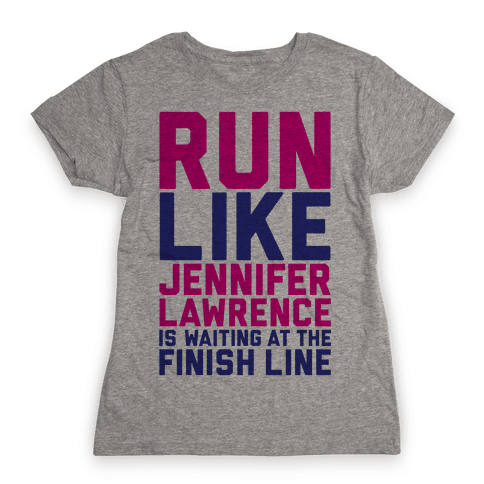 Run For Jennifer Lawrence Womens T-Shirt