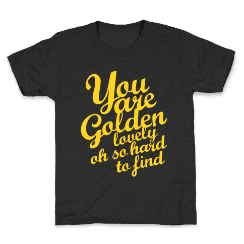 Golden, Lovely, Oh So Hard To Find (Tank) Kids T-Shirt