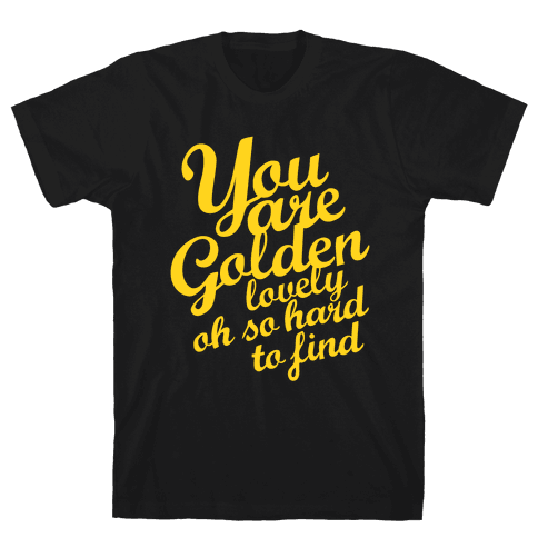 Golden, Lovely, Oh So Hard To Find (Tank) Mens T-Shirt