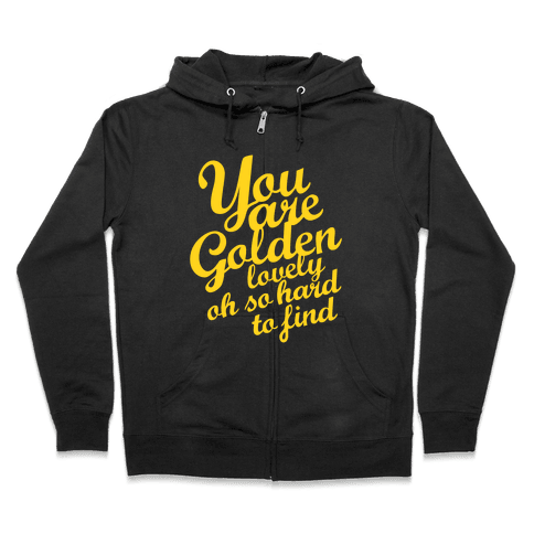 Golden, Lovely, Oh So Hard To Find (Tank) Zip Hoodie