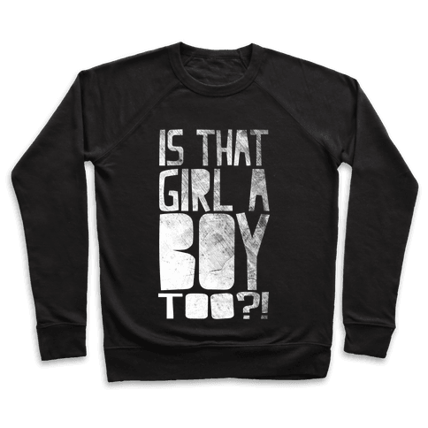 Is That Girl A Boy Too?! Pullover