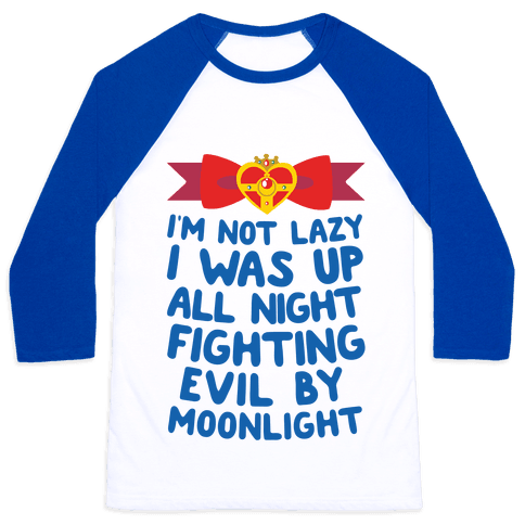 I Was Up Fighting Evil By Moonlight Baseball Tee