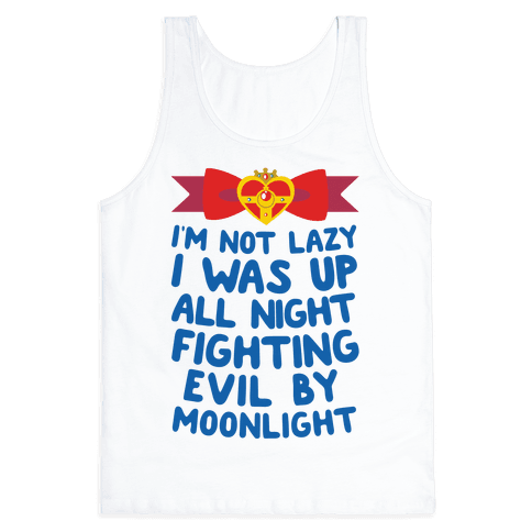 I Was Up Fighting Evil By Moonlight Tank Top