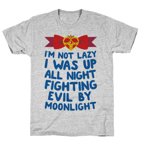 I Was Up Fighting Evil By Moonlight Mens/Unisex T-Shirt