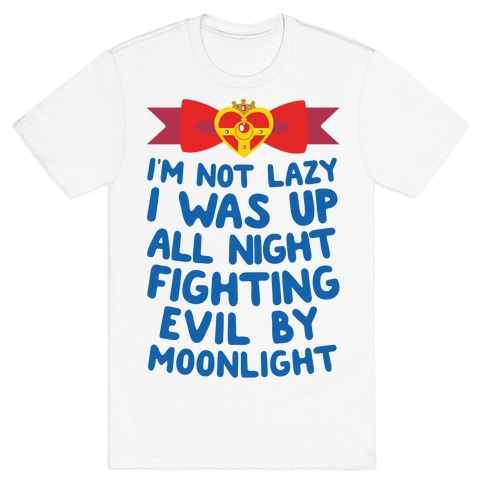 I Was Up Fighting Evil By Moonlight T-Shirt