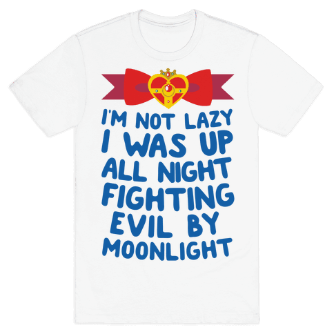 I Was Up Fighting Evil By Moonlight Mens T-Shirt