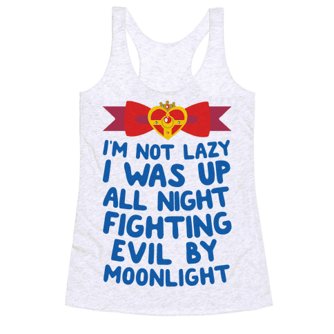 I Was Up Fighting Evil By Moonlight Racerback Tank Top