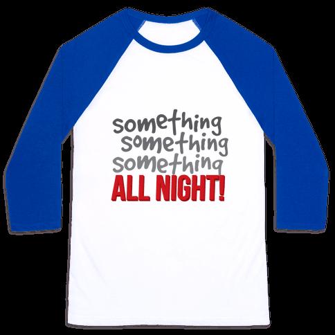 Something... All Night Baseball Tee
