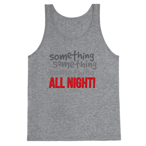 Something... All Night Tank Top