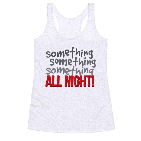 Something... All Night Racerback Tank Top