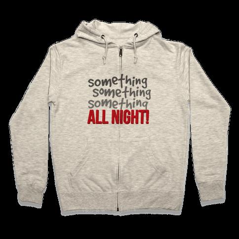 Something... All Night Zip Hoodie