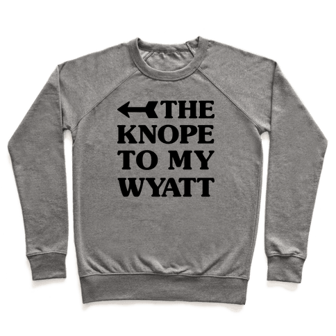 The Knope To My Wyatt Pullover