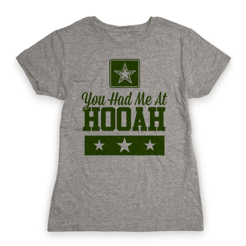 You Had Me At HOOAH Womens T-Shirt