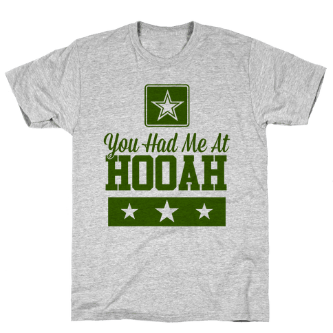 You Had Me At HOOAH Mens T-Shirt