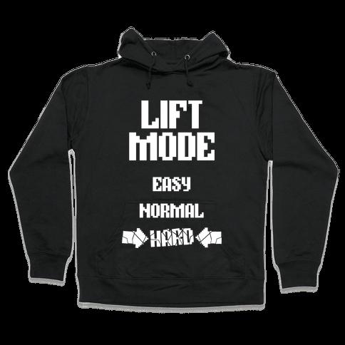 Lift Mode: HARD Hooded Sweatshirt