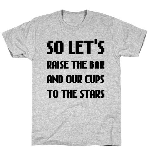 Let's Raise The Bar T-Shirt