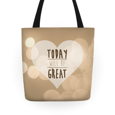 Today Will Be Great Tote Tote