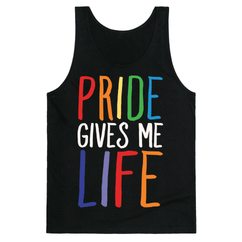 Pride Gives Me Life Tank Top