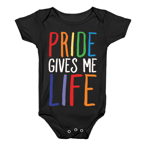 Pride Gives Me Life Baby Onesy