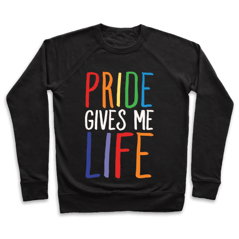 Pride Gives Me Life Pullover