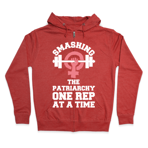 Smashing The Patriarchy One Rep At A Time Zip Hoodie