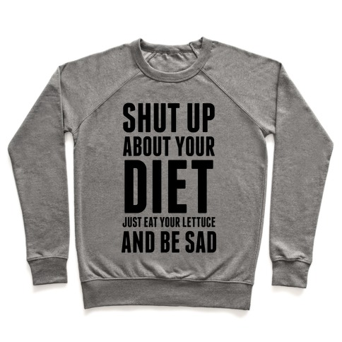 Shut Up About Your Diet Pullover