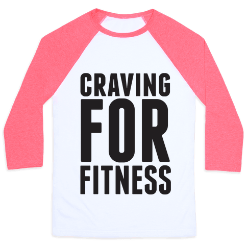 Craving for Fitness Baseball Tee