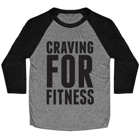 Craving for Fitness Baseball Tee