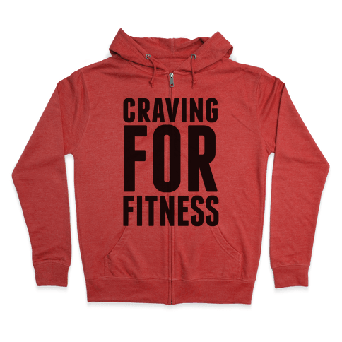 Craving for Fitness Zip Hoodie