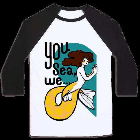 You Sea We ( part 1) Baseball Tee