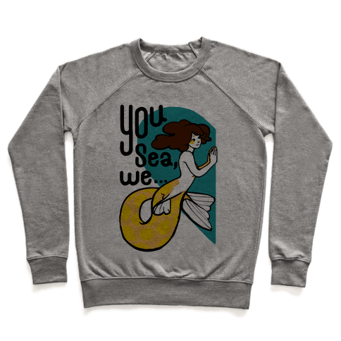 You Sea We ( part 1) Pullover